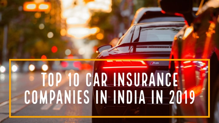 Top 10 Car Insurance Companies in India in 2019
