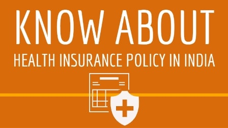 All You Need to Know About Health Insurance Policy in India