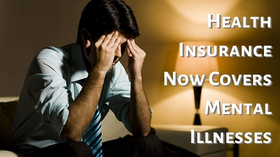 Did You Know Health Insurance Now Covers Mental Illnesses?
