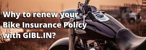 Why to renew your Bike Insurance Policy with GIBL.IN?