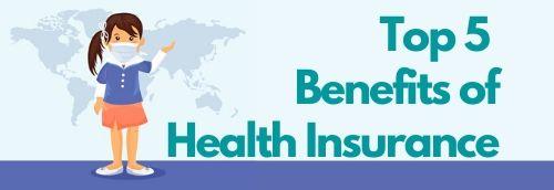 Top 5 Benefits of Health Insurance 2020