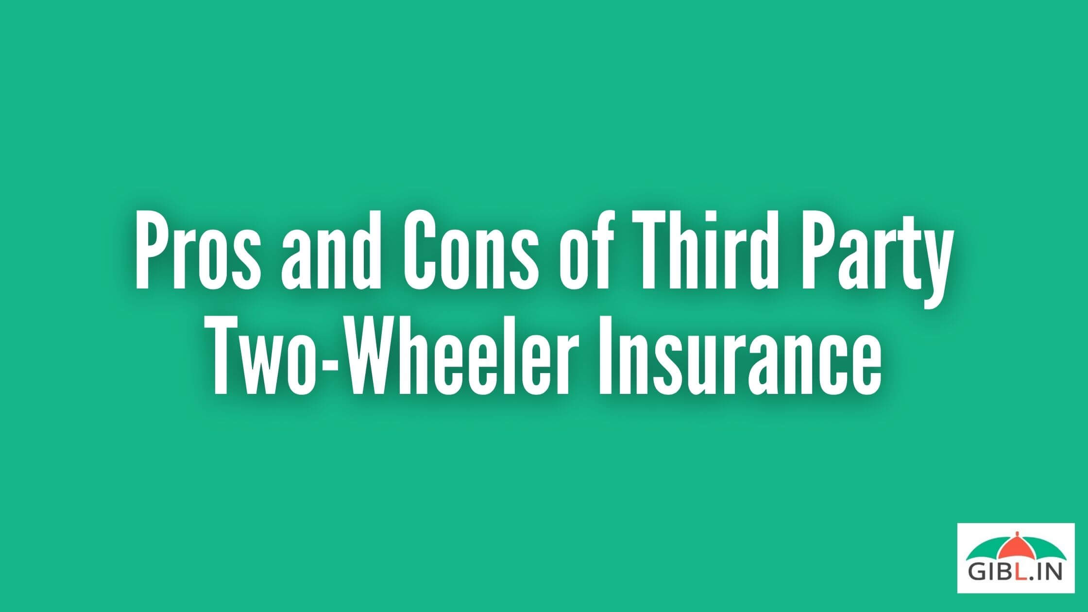 Pros and Cons of Third Party Two-Wheeler Insurance