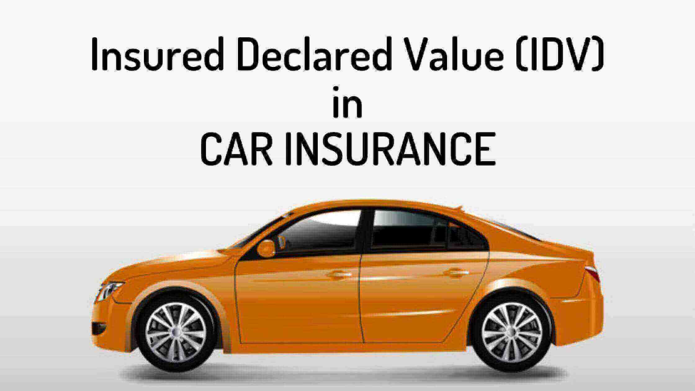 All You Need to Know About Insured Declared Value (IDV) in Car Insurance